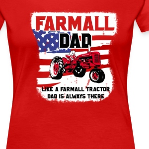 Farmall and Dad - Women's Premium T-Shirt