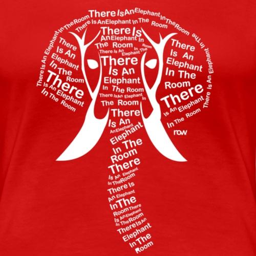 ThereIsAnElephantInTheRoom - Women's Premium T-Shirt