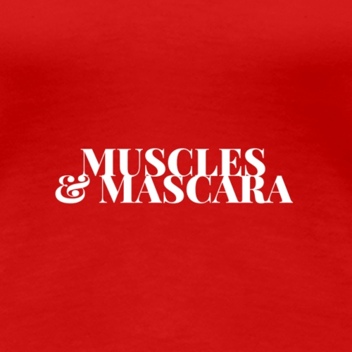 Muscles & Mascara - Women's Premium T-Shirt