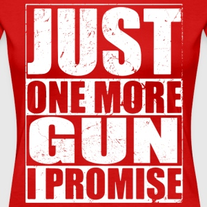 Just One More Gun - Women's Premium T-Shirt