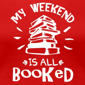 My Weekend Is Booked Shirt - Women's Premium T-Shirt