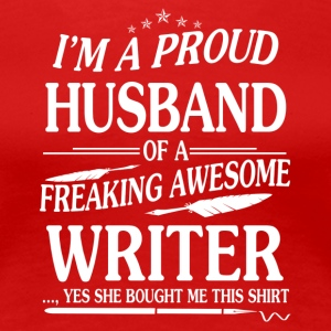 PROUD HUSBAND OF WRITER TEE SHIRT - Women's Premium T-Shirt