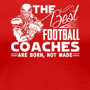 BEST FOOTBALL COACHES SHIRT - Women's Premium T-Shirt