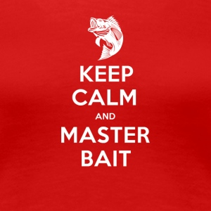 Keep Calm And Master Bait - Women's Premium T-Shirt