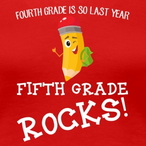 fourth grade is so last year, fifth grade Rocks! - Women's Premium T-Shirt