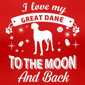 Love my Great Dane - Women's Premium T-Shirt
