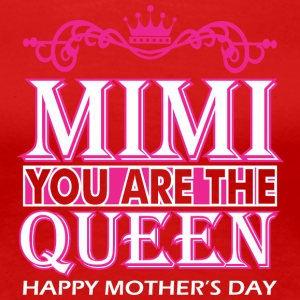 Mimi You Are The Queen Happy Mothers Day - Women's Premium T-Shirt