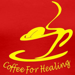 coffee for healing - Women's Premium T-Shirt