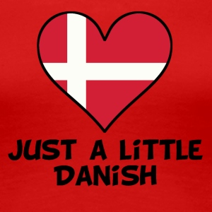 Just A Little Danish - Women's Premium T-Shirt