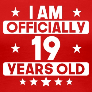 I Am Officially 19 Years Old 19th Birthday - Women's Premium T-Shirt