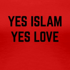 YES ISLAM YES LOVE - Women's Premium T-Shirt