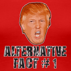 Alternative Fact # 1 - Women's Premium T-Shirt