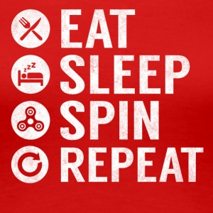 Eat Sleep Spin Repeat Funny Fidget Spinner - Women's Premium T-Shirt