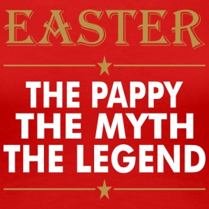Easter The Pappy The Myth The Legend - Women's Premium T-Shirt