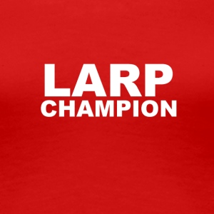 LARP Champion - Women's Premium T-Shirt
