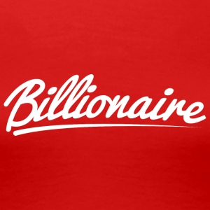 Billionaire - Underlined Design (White Letters) - Women's Premium T-Shirt