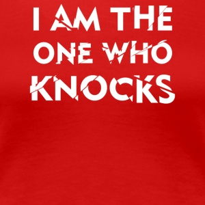 I Am The One Who Knocks - Women's Premium T-Shirt