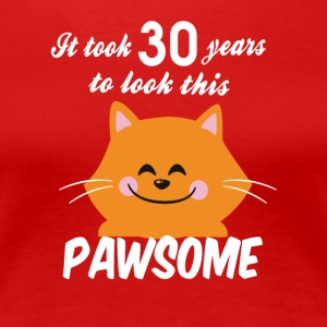 It took 30 years to look this pawsome - Women's Premium T-Shirt