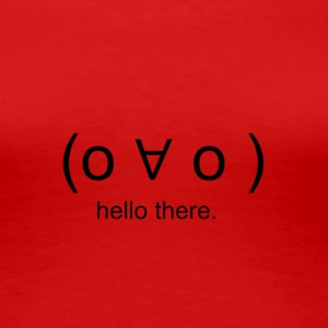 ( o ∀ o ) hello there. - Women's Premium T-Shirt