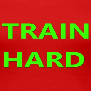 TRAIN HARD GREEN - Women's Premium T-Shirt