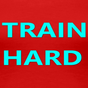 TRAIN HARD TEAL - Women's Premium T-Shirt