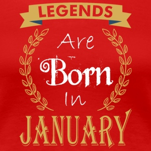 Legend Are Born In January - Women's Premium T-Shirt