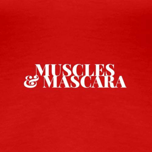 Muscles & Mascara - Women's Premium T-Shirt
