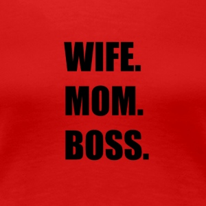 wife mom boss - Women's Premium T-Shirt