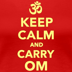 Keep calm and carry om - Women's Premium T-Shirt