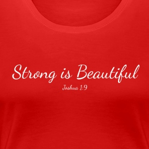 Strong Is Beautiful - Women's Premium T-Shirt