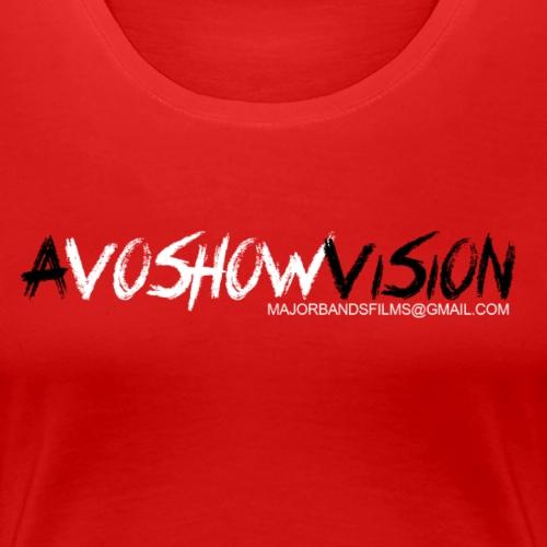 AVOSHOWVISION - Women's Premium T-Shirt