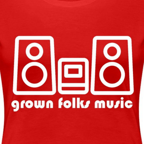 grown folks music - Women's Premium T-Shirt