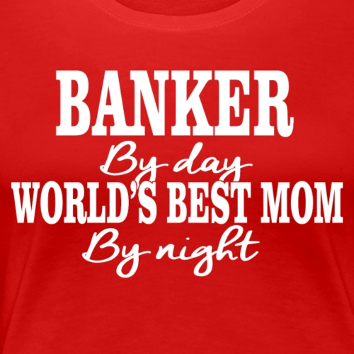02 banker by day copy - Women's Premium T-Shirt