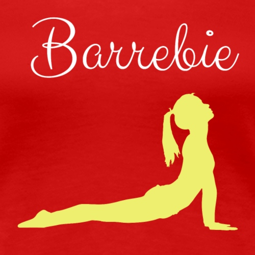 Barrebie Girl - Barre Girl - Women's Premium T-Shirt