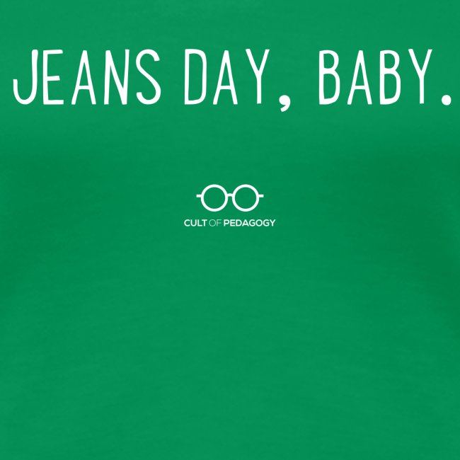 Jeans Day, Baby. (white text)