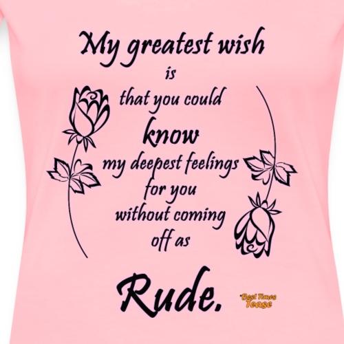 My Greatest Wish - Women's Premium T-Shirt
