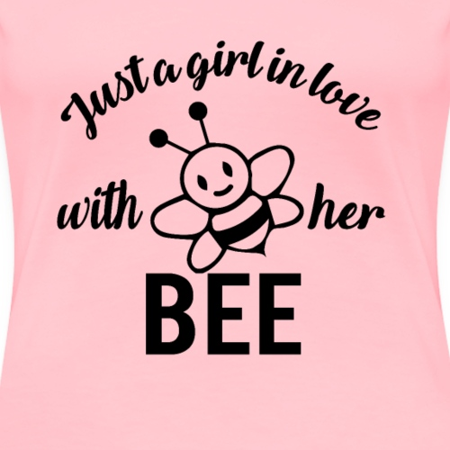 Just a girl in Love with her Bee - Women's Premium T-Shirt