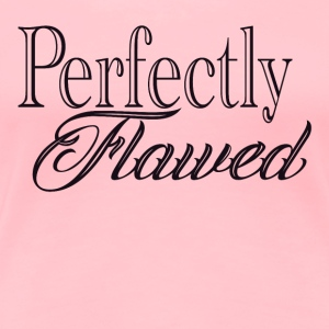 perfectly flawed black - Women's Premium T-Shirt