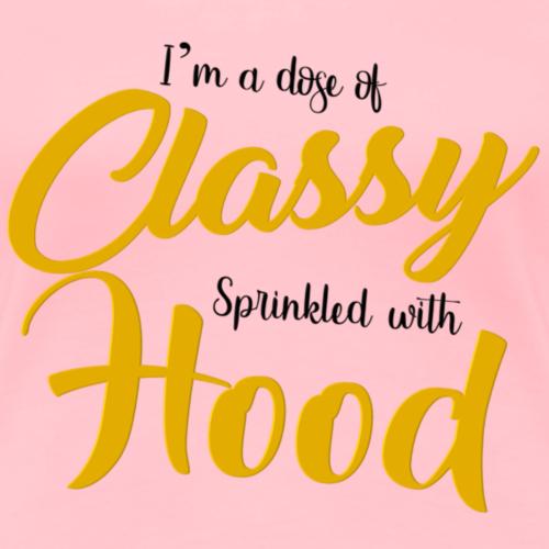 Dose of Classy - Women's Premium T-Shirt
