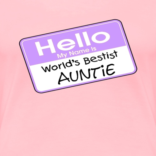 World's Bestist Auntie - Women's Premium T-Shirt