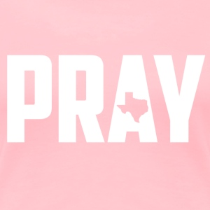 Pray For Texas - Women's Premium T-Shirt