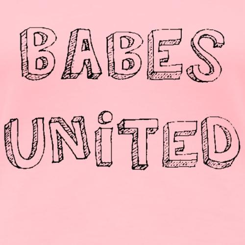BABES UNITED in black - Women's Premium T-Shirt
