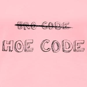 BRO CODE HOE CODE in black - Women's Premium T-Shirt
