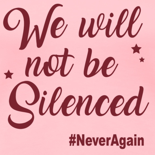 We Will Not Be Silenced (Pink) - Women's Premium T-Shirt