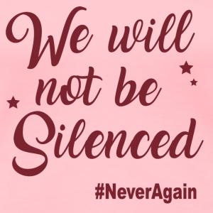 We Will Not Be Silenced (Pink) - Women's Premium T-Shirt