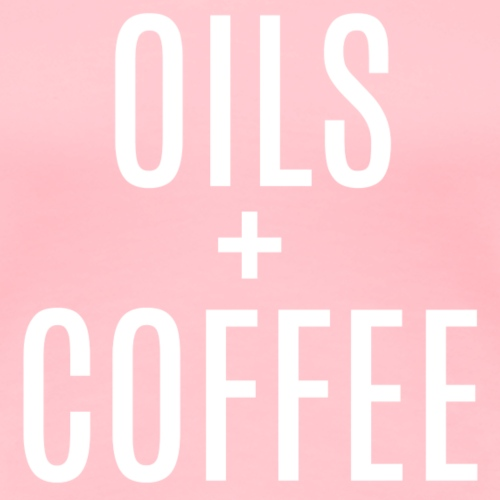 OILS COFFEE- WHITE - Women's Premium T-Shirt