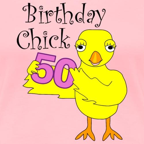 50th Birthday Chick - Women's Premium T-Shirt