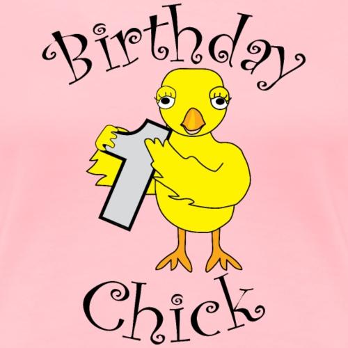 1st Birthday Chick - Women's Premium T-Shirt