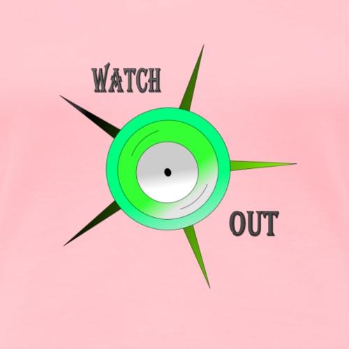 Watch Out - Women's Premium T-Shirt