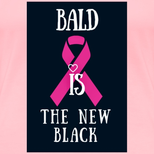 Bald Is The New Black - Women's Premium T-Shirt